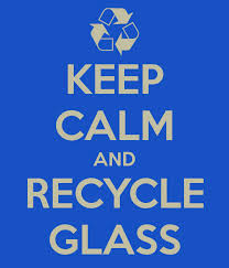 Keep calm and recycle glass