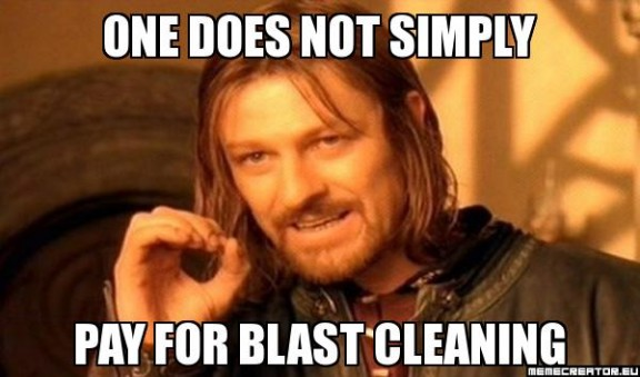 one does not simply pay for blast cleaning meme